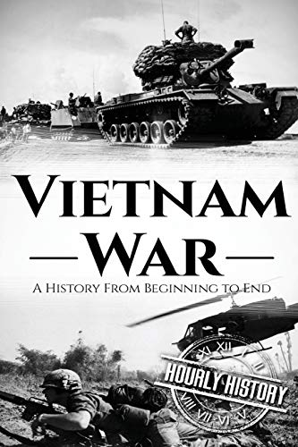 Vietnam War (Booklet): A History From Beginning: History, Hourly
