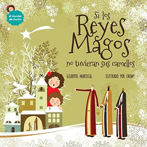 9781540763327: Si los Reyes Magos no tuvieran sus camellos: Volume 8 (El mundo de Lucía)