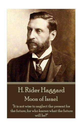 H. Rider Haggard - Moon of Israel: Haggard, H. Rider
