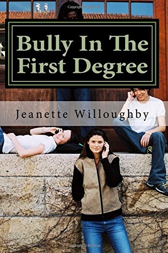 9781540796141: Bully In The First Degree