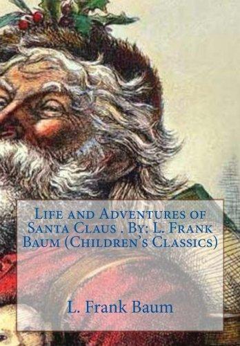 Life and Adventures of Santa Claus .: Baum, L. Frank