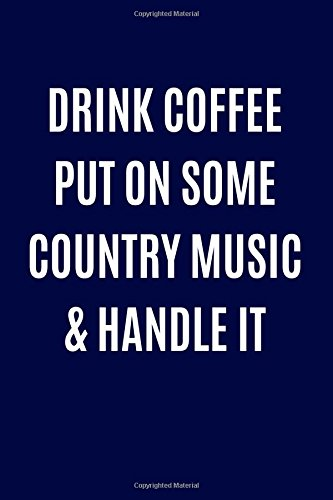 Drink Coffee Put on Some Country Music: Journals and More