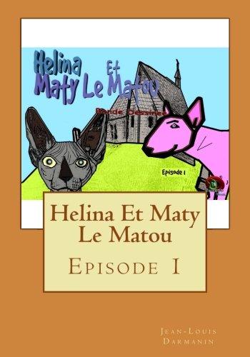 Helina Et Maty Le Matou: Episode 1: Darmanin, Jean-Louis
