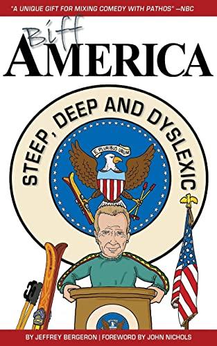 Biff America: Steep, Deep & Dyslexic: Jeffrey Bergeron
