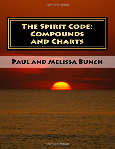 The Spirit Code: Compounds and Charts: Paul Bunch