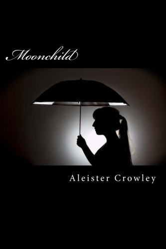 Moonchild: 2016 Edition: Crowley, Aleister