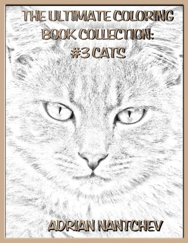 The Ultimate Coloring Book Collection #3 Cats (Volume 3)