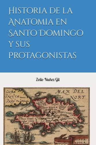 Historia de La Anatomia En Santo Domingo: Dr Zoilo a