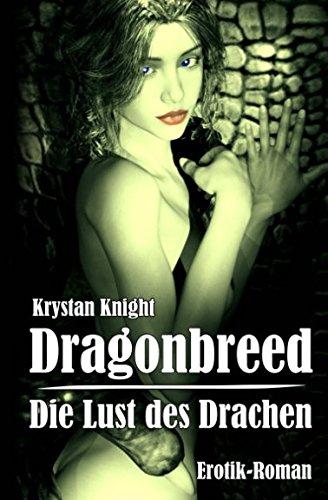 Dragonbreed - Die Lust Des Drachen: Die: Knight, Krystan