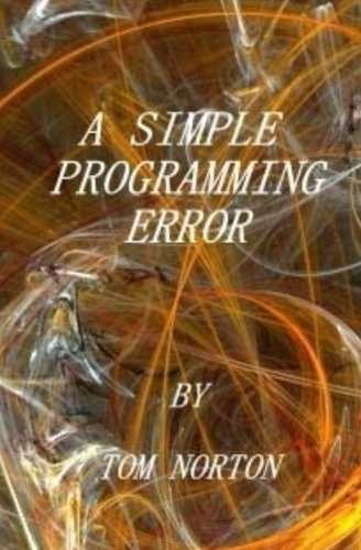 A Simple Programming Error: Norton, Tom