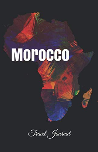 Morocco Travel Journal: Perfect Size 100 Page Travel Notebook Diary: CreativeJournals
