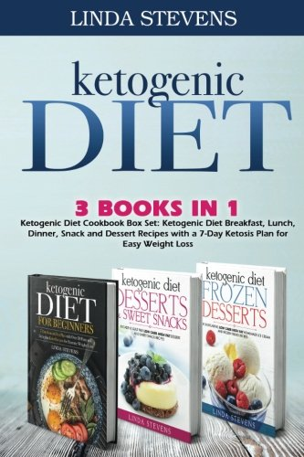 Ketogenic Diet Cookbook: Ketogenic Diet Breakfast, Lunch, Dinner, Snack and Dessert Recipes with a ...