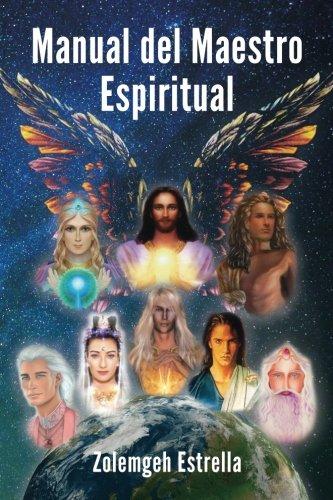 Manual del Maestro Espiritual: Estrella, Zolemgeh