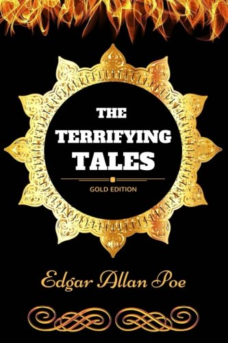 9781540863829: The Terrifying Tales: By Edgar Allan Poe - Illustrated