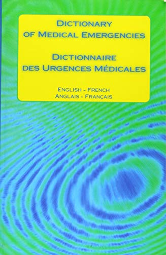 Dictionary of Medical Emergencies / Dictionnaire Des: Edita Ciglenecki