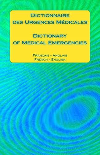 Dictionnaire des Urgences Medicales / Dictionary of: Ciglenecki, Edita