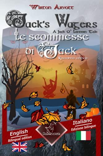 Jack's Wagers (a Jack O' Lantern Tale): Arvel, Wirton