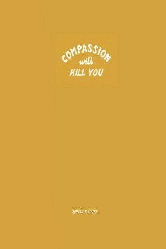 Compassion Will Kill You: Adrian Bouvier