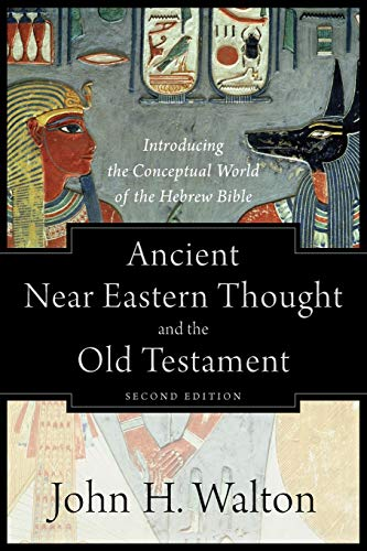 9781540960214: Ancient Near Eastern Thought and the Old Testament: Introducing the Conceptual World of the Hebrew Bible