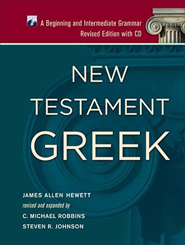 9781540960436: New Testament Greek: A Beginning and Intermediate Grammar