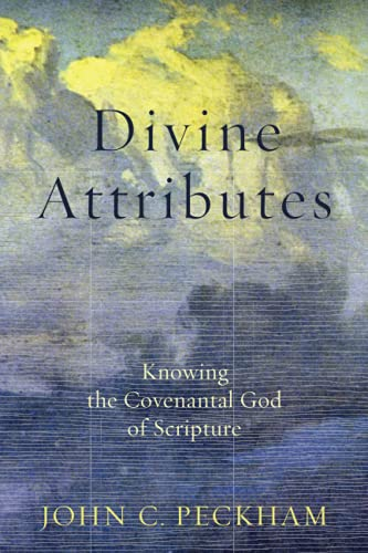 9781540961259: Divine Attributes: Knowing the Covenantal God of Scripture