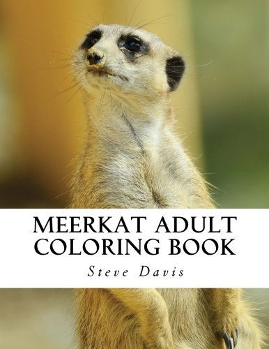 Meerkat Adult Coloring Book: Stress Relieving Adorable Meerkat Coloring Book for Adults: Steve Davis