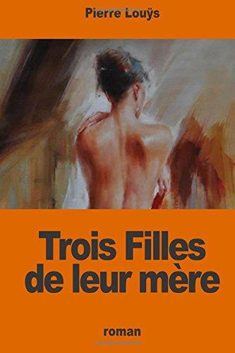 Trois Filles de Leur Mere (Paperback): Pierre Louys