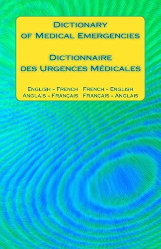 Dictionary of Medical Emergencies / Dictionnaire des: Ciglenecki, Edita