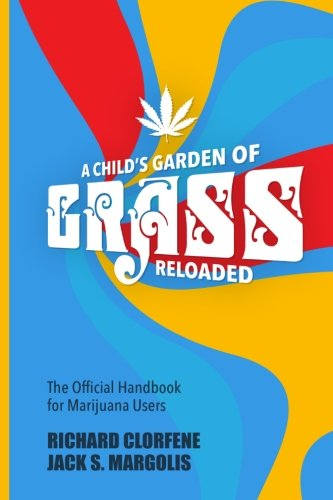 9781541011731: A Child's Garden of Grass -- Reloaded: The Official Handbook for Marijuana Users