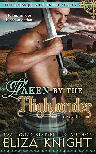 Taken by the Highlander (Conquered Bride Series): Eliza Knight