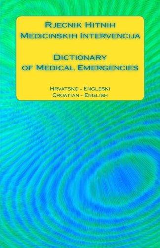 Rjecnik Hitnih Medicinskih Intervencija / Dictionary of: Edita Ciglenecki