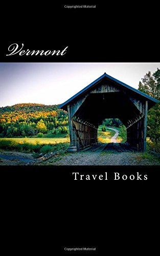 Vermont (Journal): A 5 x 8 Blank Notebook (journals, diary, notebooks): Travel Books