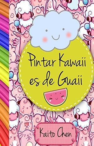 9781541039995: Pintar kawaii es de guaii: Libro para colorear- niños y adultos