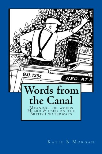 9781541046917: Words from the Canal: Words from the Canal-The meanings of words and terms used on the British waterways with over fifty black and white illustrations: Volume 2