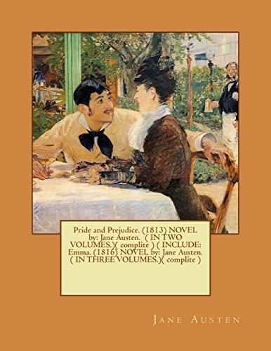 Pride and Prejudice. (1813) Novel by: Jane: Austen, Jane