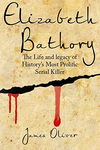 Elizabeth Bathory: The Life and Legacy of History s Most Prolific Serial Killer 9781541054851 Was Elizabeth Bathory a Monster? Read this book for FREE on Kindle Unlimited - Order Now! Do you know the story of the Countess? Were yo