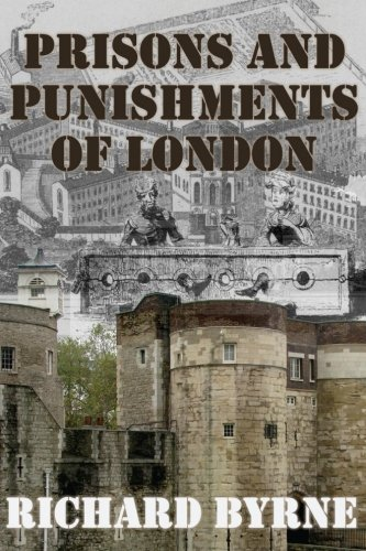Prisons and Punishments of London: Byrne, Richard