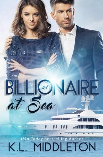 Billionaire at Sea (Book One) (Volume 1): K.L. Middleton