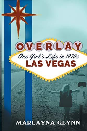9781541089464: Overlay: One Girl's Life in 1970s Las Vegas (Marlayna Glynn Memoirs) (Volume 1)