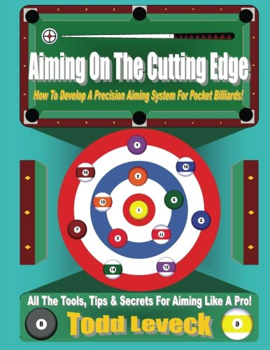 9781541094499: Aiming On The Cutting Edge: How To Develop A Precision Aiming System For Pocket Billiards!