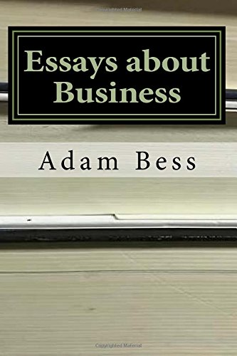 essays about business  abebooks  adam philip bess   essays about business