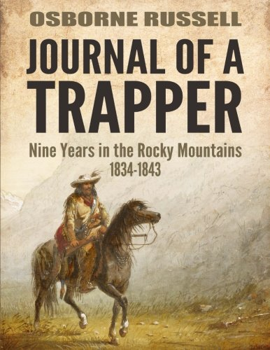 9781541104938: Journal Of A Trapper: Nine Years in the Rocky Mountains 1834-1843