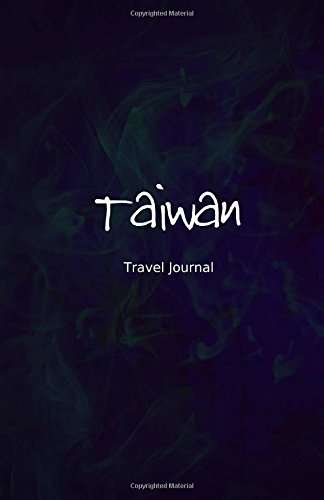 Taiwan Travel Journal: Perfect Size 100 Page Travel Notebook Diary: CreativeJournals