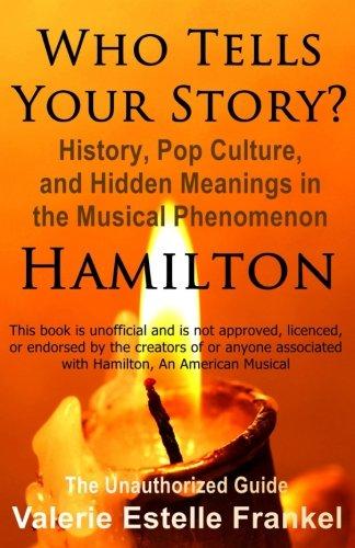 Who Tells Your Story?: History, Pop Culture,: Valerie Estelle Frankel