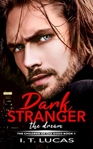 9781541126466: Dark Stranger The Dream: New & Lengthened 2017 Edition: Volume 1 (The Children Of The Gods Paranormal Romance Series)