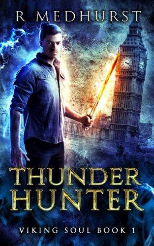 Thunder Hunter: Volume 1 (Viking Soul): Medhurst, Rachel