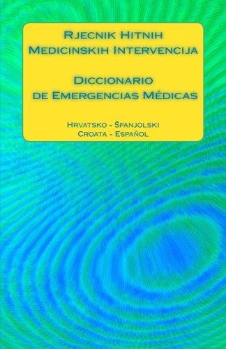 Rjecnik Hitnih Medicinskih Intervencija / Diccionario de: Edita Ciglenecki