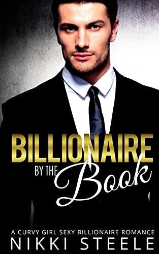 9781541145351: Billionaire by the Book: A Steamy Billionaire Romance