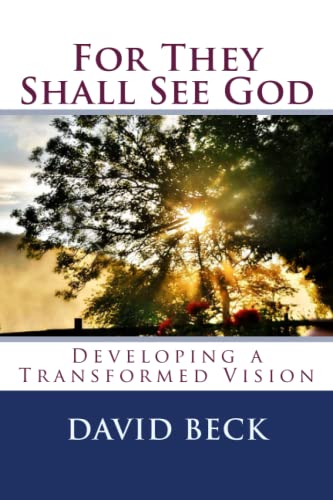 9781541149519: For They Shall See God: Developing a Transformed Vision