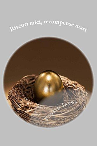 Riscuri Mici, Recompense Mari: Model Financiar Neconventional: Iacob, Florin